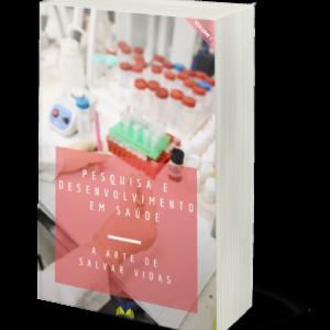Pesquisa e Desenvolvimento em Saúde: a arte de salvar vidas