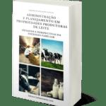 Administração e Planejamento em Propriedades Produtoras de Leite: Desafios e Perspectivas da Sucessão Familiar