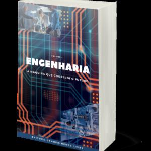 Engenharia: a máquina que constrói o futuro