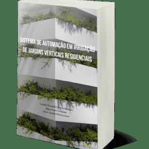 Sistema de automação em irrigação de jardins verticais residenciais
