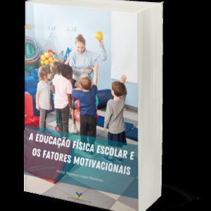A educação física escolar e os fatores motivacionais
