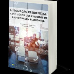 Automação residencial: a influência dos circuitos de prototipagem eletrônica