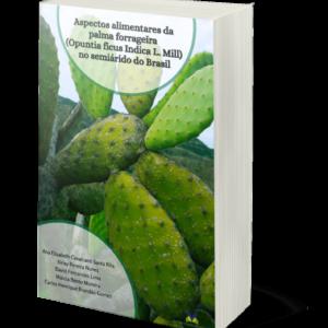 Aspectos alimentares da palma forrageira (Opuntia ficus Indica L. Mill) no semiárido do Brasil