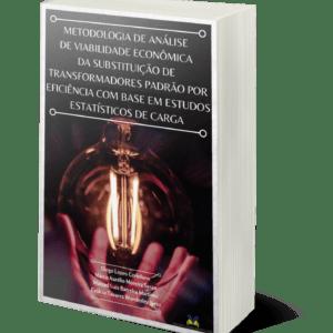 METODOLOGIA DE ANÁLISE DE VIABILIDADE ECONÔMICA DA SUBSTITUIÇÃO DE TRANSFORMADORES PADRÃO POR EFICIÊNCIA COM BASE EM ESTUDOS ESTATÍSTICOS DE CARGA