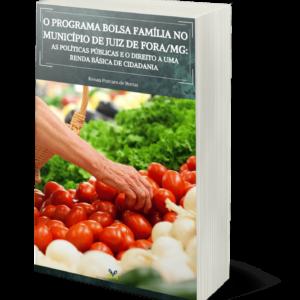 O programa Bolsa Família no município de Juiz de Fora/MG: As políticas públicas e o direito a uma Renda Básica de Cidadania
