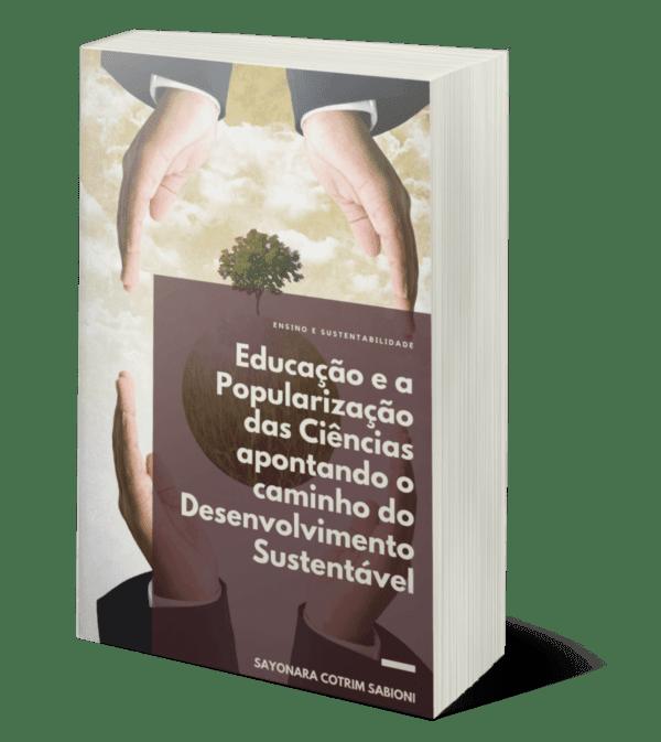 Educação e a Popularização das Ciências apontam o caminho do Desenvolvimento Sustentável