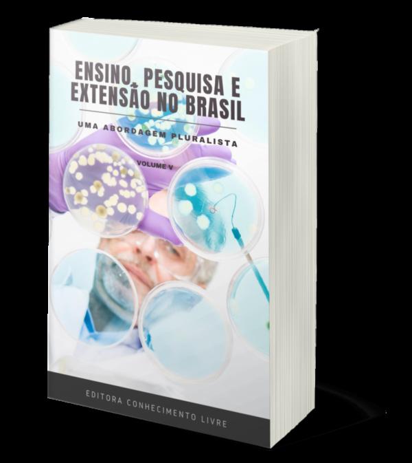 Ensino, Pesquisa e Extensão no Brasil: uma abordagem pluralista (Volume V)
