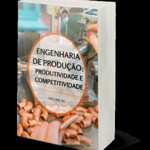 Engenharia de produção: produtividade e competitividade (Volume VII)