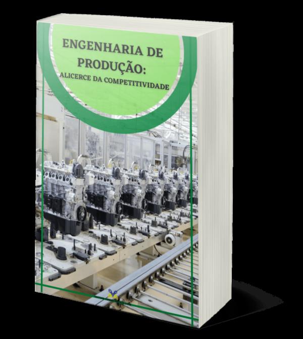 Engenharia de produção: alicerce da competitividade