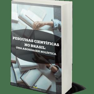 Pesquisas Científicas no Brasil: uma abordagem holística