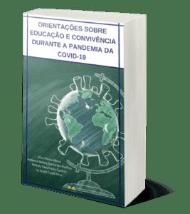 Orientações sobre educação e convivência durante a Pandemia da Covid-19