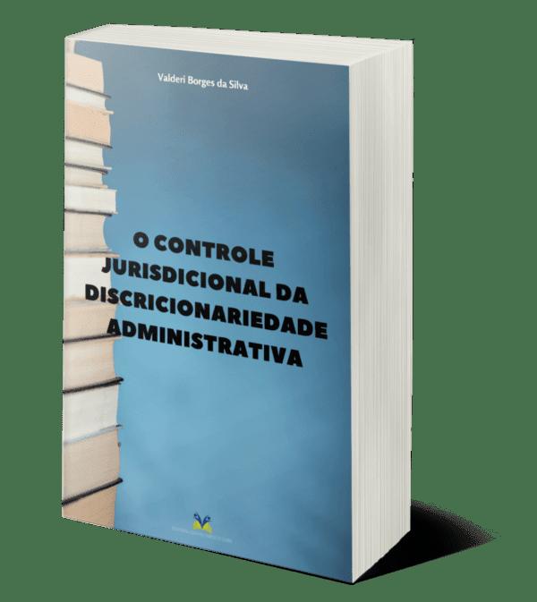 O Controle Jurisdicional da Discricionariedade Administrativa