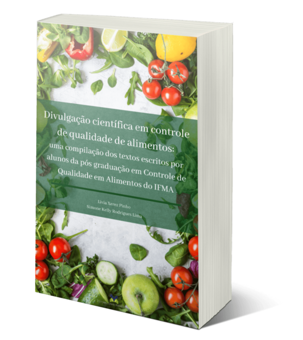 Divulgação científica em controle de qualidade de alimentos: uma compilação dos textos escritos por alunos da pós graduação em Controle de Qualidade em Alimentos do IFMA