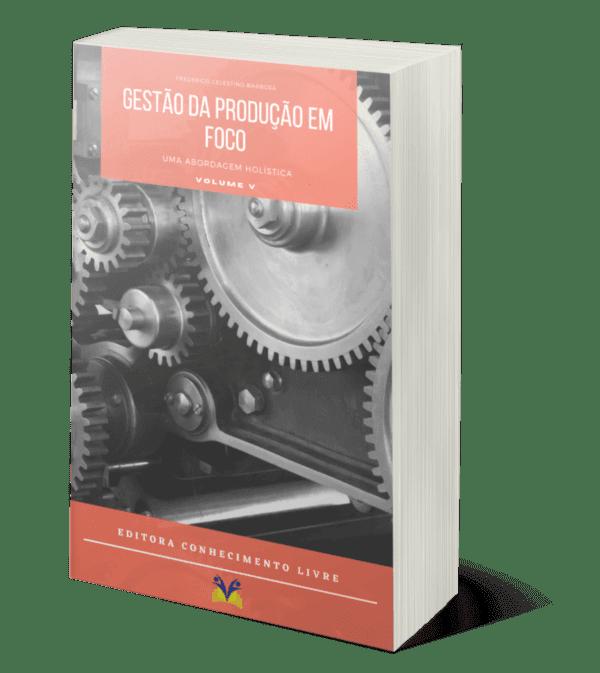 Gestão da produção em foco: uma abordagem holística