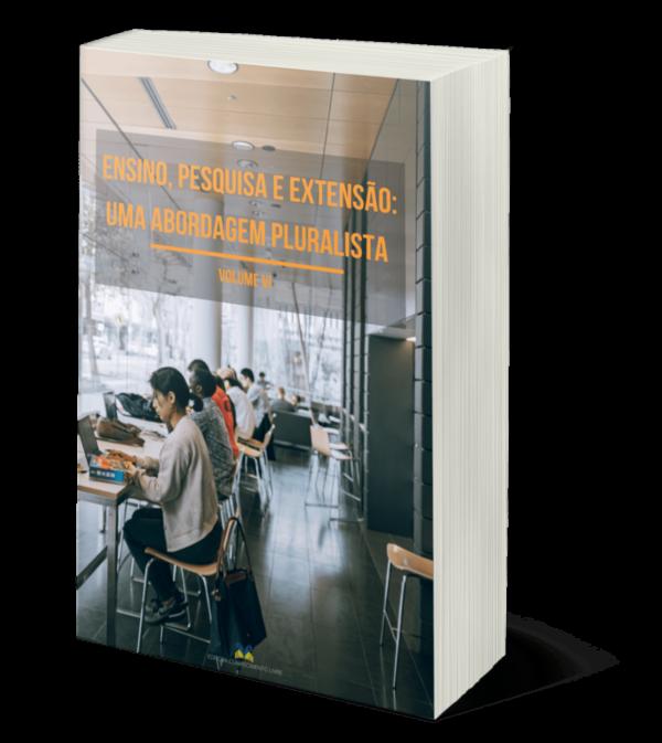 Ensino, pesquisa e extensão: uma abordagem pluralista (Volume VI)