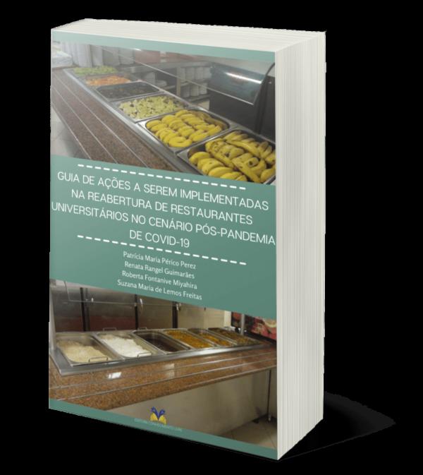 GUIA DE AÇÕES A SEREM IMPLEMENTADAS NA REABERTURA DE RESTAURANTES UNIVERSITÁRIOS NO CENÁRIO PÓS-PANDEMIA DE COVID-19