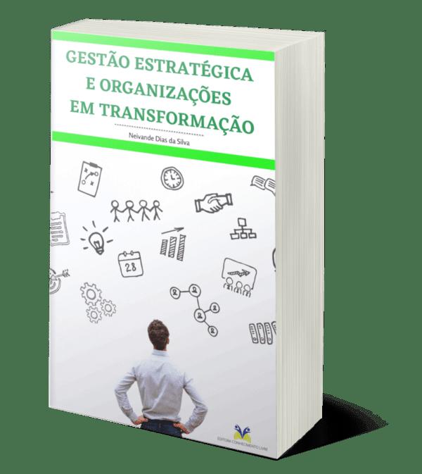 Gestão Estratégica e Organizações em transformação