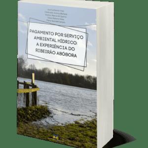 PAGAMENTO POR SERVIÇO AMBIENTAL HÍDRICO: A EXPERIÊNCIA DO RIBEIRÃO ABÓBORA