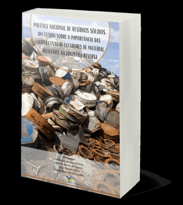 POLÍTICA NACIONAL DE RESÍDUOS SÓLIDOS: UM ESTUDO SOBRE A IMPORTÂNCIA DAS COOPERATIVAS DE CATADORES DE MATERIAL RECICLÁVEL NA LOGÍSTICA REVERSA