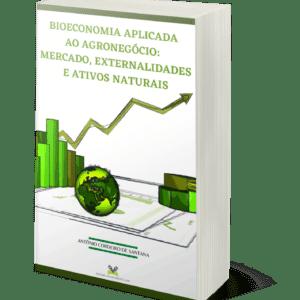 Bioeconomia aplicada ao agronegócio: mercado, externalidades e ativos naturais