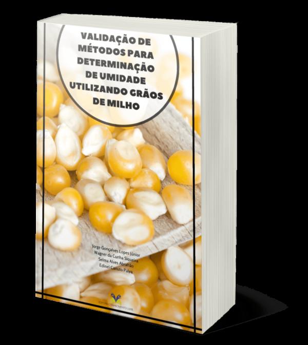 VALIDAÇÃO DE MÉTODOS PARA DETERMINAÇÃO DE UMIDADE UTILIZANDO GRÃOS DE MILHO