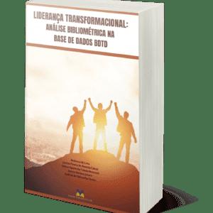 LIDERANÇA TRANSFORMACIONAL: ANÁLISE BIBLIOMÉTRICA NA BASE DE DADOS BDTD