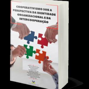COOPERATIVISMO SOB A PERSPECTIVA DA IDENTIDADE ORGANIZACIONAL E DA INTERCOOPERAÇÃO