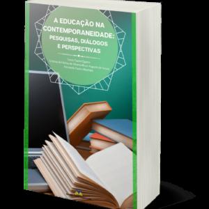 A educação na contemporaneidade: pesquisas, diálogos e perspectivas