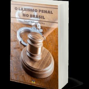 O Laxismo Penal no Brasil