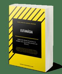 Eutanásia: análise principiológica sobre sua aplicabilidade no Brasil