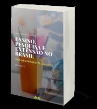 Ensino, pesquisa e Extensão no Brasil: uma abordagem pluralista (Volume IV)